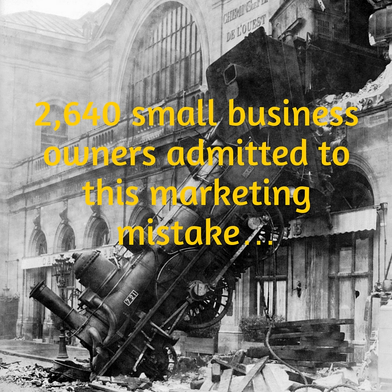 2,640 small business owners admitted to this marketing mistake…