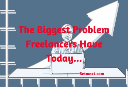 The Biggest Problem Freelancers Have Today