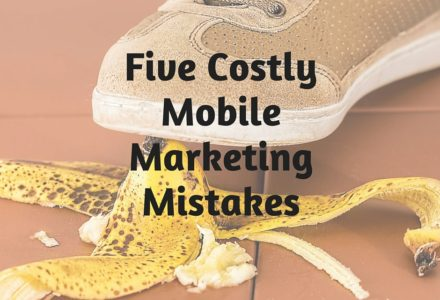 Five Costly Mobile Mistakes