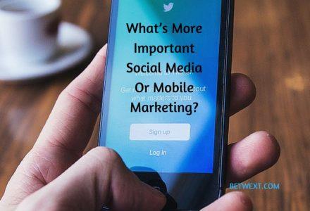 Social Media Or Mobile Marketing