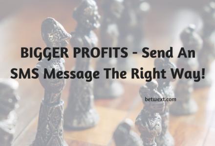 bigger-profits-send-an-sms-message