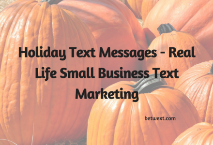 Holiday Text Messages - Real Life Small Business Text Marketing