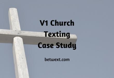 V1 Church Texting Case Study
