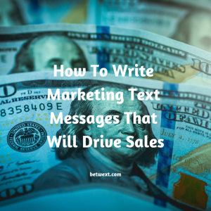 How to Write Marketing Text Messages that Will Drive Sales