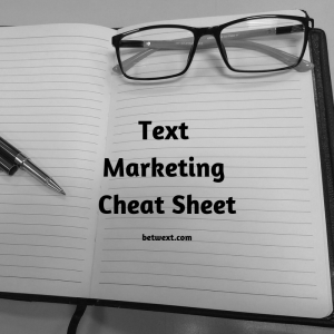 Text Marketing Cheat Sheet