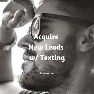 Acquire New Leads w/ Texting