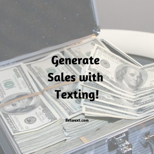 Generate Sales with Texting
