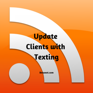 Update Clients with Texting