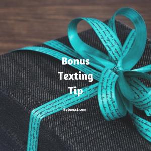 Bonus Texting Tip