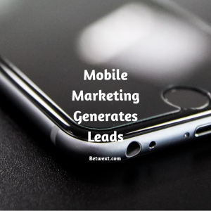 Mobile Marketing Generates Leads