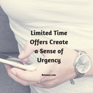 Limited Time Offers Create a Sense of Urgency