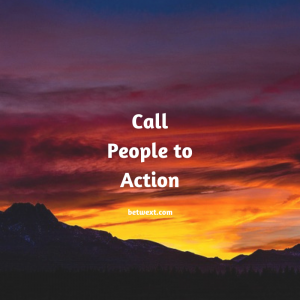 Call People to Action