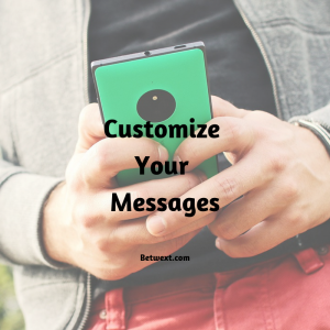 Customize Your Messages