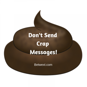 Don't Send Crap Messages!