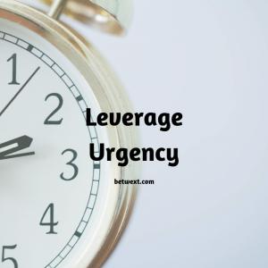 Leverage Urgency
