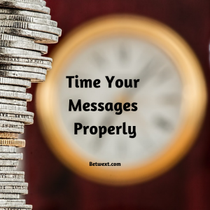 Time Your Messages Properly