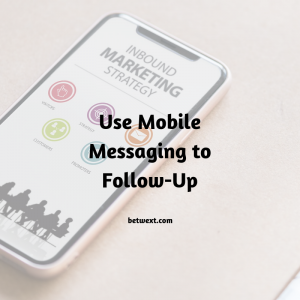 Use Mobile Messages to Follow Up