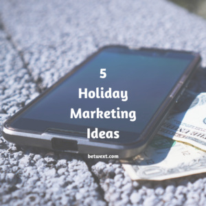 5 Holiday Marketing Ideas