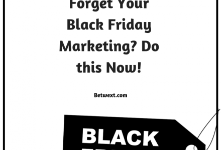 Forgot Your Black Friday Marketing