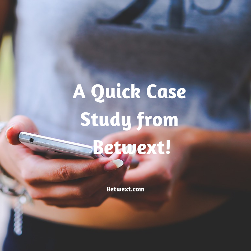 A Quick Case Study from Betwext