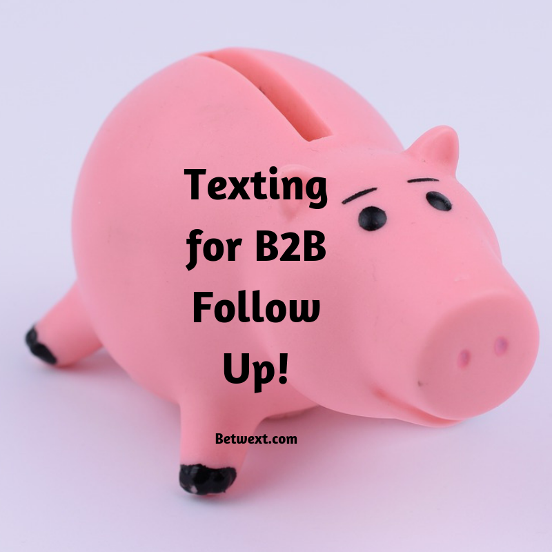 Texting for B2B Follow Up!