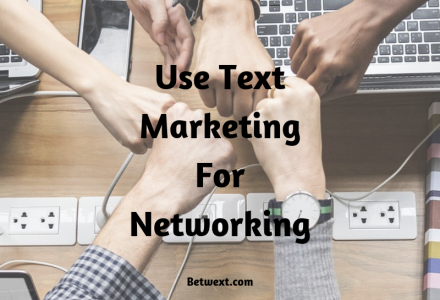 Use Text Marketing for Networking