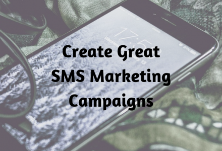 Create Great SMS Marketing Campaigns