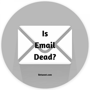 Is Email Dead