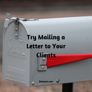 Try mailing a Letter to Your Clients