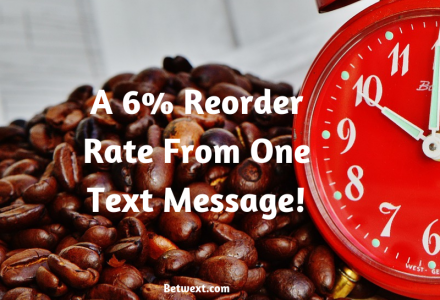 A 6% Reorder Rate From One Text Message