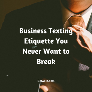 Business Texting Etiquette You Never Want to Break