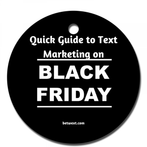 Quick Guide to Text Marketing on Black Friday