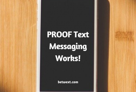 PROOF Text Messaging Works!