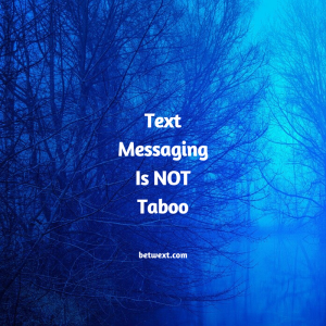 Text-Messaging-Is-NOT-Taboo