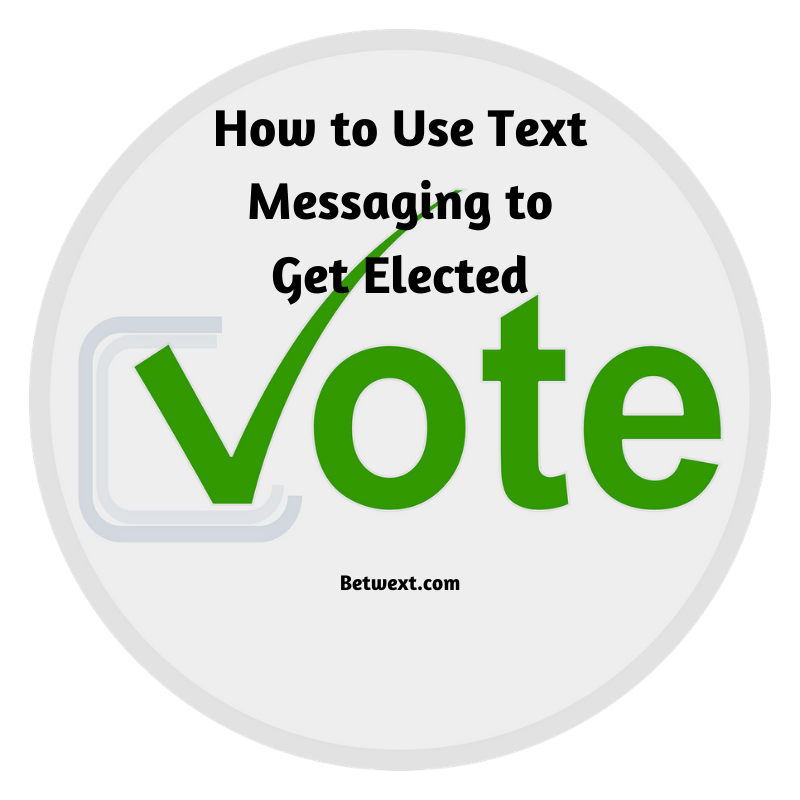 How to Use Text Messaging to Get Elected